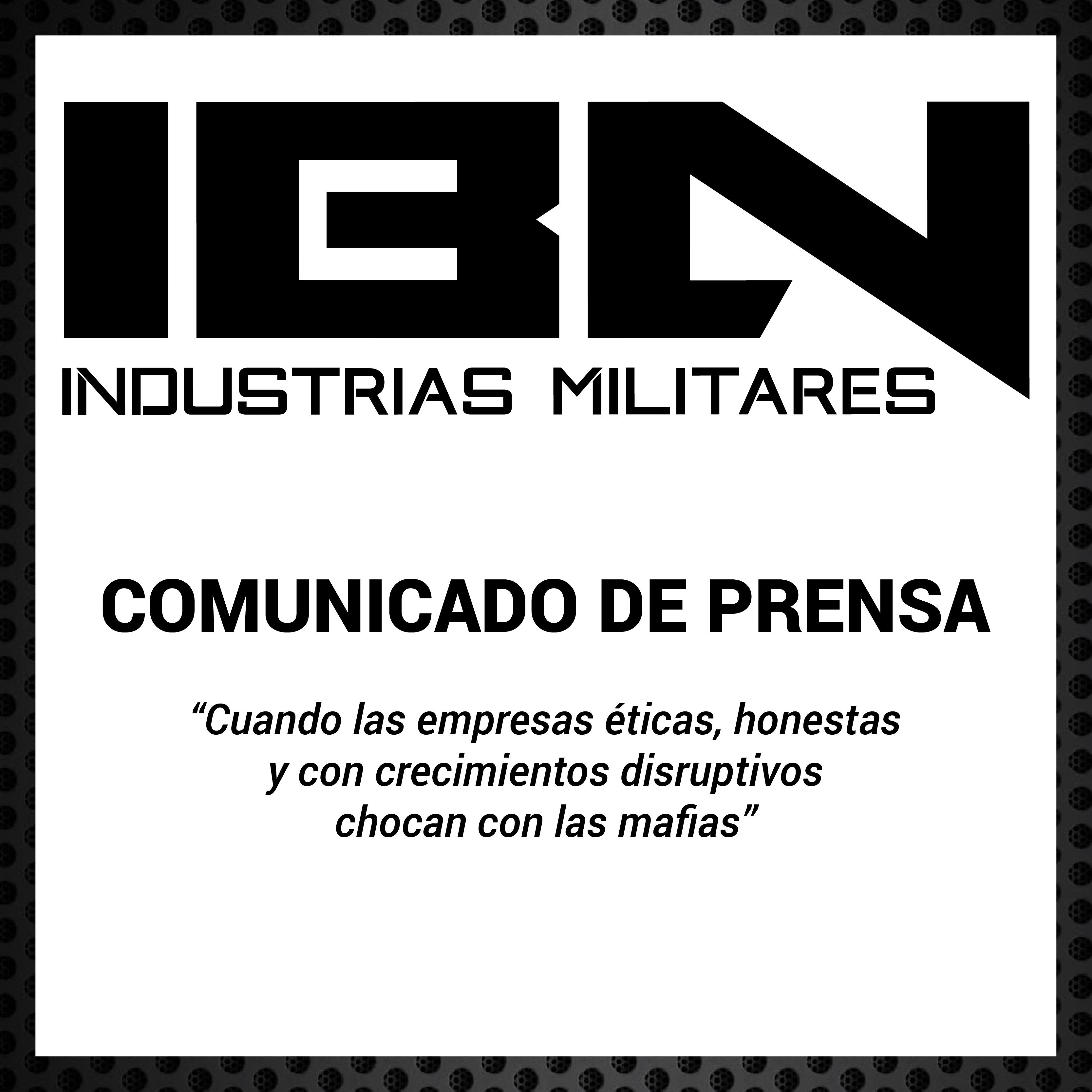 """COMUNICADO DE PRENSA """"Cuando las empresas eticas, honestas y con crecimientos disruptivos chocan con las mafias"""""""